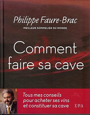 livre philippe faure brac comment faire sa cave. Black Bedroom Furniture Sets. Home Design Ideas