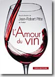 Couverture L'amour du vin de Jean-Robert Pitte
